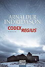 Codex Regius - <a href='krimi_autoren/autor/117-Arnaldur_Indridason'>Indridason, Arnaldur</a> - Bastei Lübbe