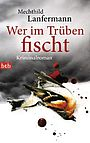 Titel: Wer im Trben fischt