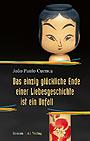 Das einzig glückliche Ende einer Liebesgeschichte ist ein Unfall - Cuenca, Joao Paulo - A 1 Verlagsgesellschaft