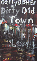 Titel: Garry Disher - Dirty Old Town