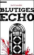 Autor: Lansdale, Joe R., Titel: Blutiges Echo