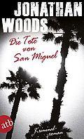 Die Tote von San Miguel - Woods, Jonathan - Aufbau