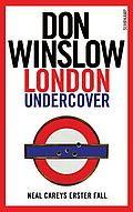 London Undercover - Winslow, Don - Suhrkamp