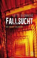 Fallsucht - Bromberg, Lotte - Memel Verlag