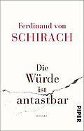 Die Würde ist antastbar - Schirach, Ferdinand von - Piper