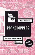 Porkchoppers - Thomas, Ross - Alexander