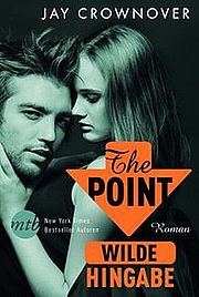 Autor: Crownover, Jay, Titel: The Point - Wilde Hingabe