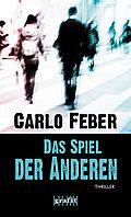 Das Spiel der Anderen - Feber, Carlo - Grafit