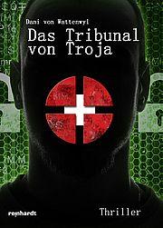 Autor: Wattenwyl, Dani von, Titel: Das Tribunal von Troja