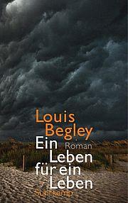 Autor: Begley, Louis, Titel: Ein Leben f�r ein Leben