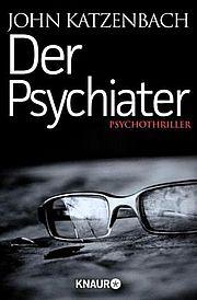 Autor: Katzenbach, John, Titel: Der Psychiater