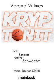 Autor: Wilmes, Verena, Titel: Kryptonit - Ich kenne deine Schw�che