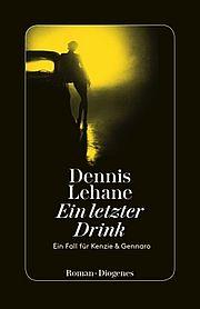 Ein letzter Drink - Lehane, Dennis - Diogenes