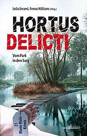 Autor: Williams, Fenna / Emami, Leila (Hrsg.), Titel: Hortus delicti