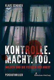 Autor: Schuker, Klaus, Titel: Kontrolle. Macht. Tod.