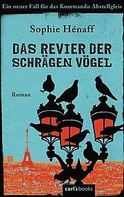 Das Revier der schrägen Vögel - Hénaff, Sophie - carl's books