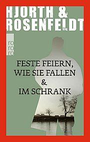 Autor: Hjorth, Michael / Rosenfeldt, Hans, Titel: Feste feiern wie sie fallen & Im Schrank
