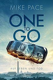 Autor: Pace, Mike, Titel: One to go - Auf Leben und Tod