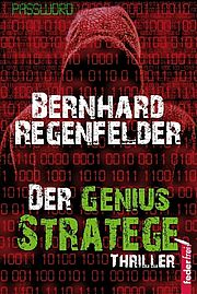 Autor: Regenfelder, Bernhard, Titel: Der Genius Stratege