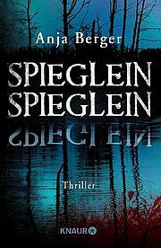Autor: Berger, Anja, Titel: Spieglein, Spieglein