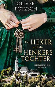 Autor: Pötzsch, Oliver, Titel: Der Hexer und die Henkerstochter