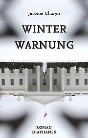 Winterwarnung - Charyn, Jerome - Diaphanes