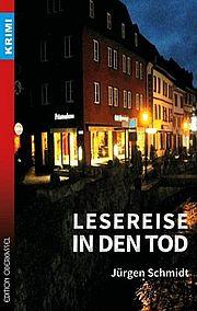 Autor: Schmidt, Jürgen, Titel: Lesereise in den Tod