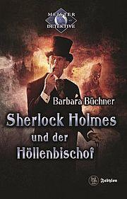 Autor: Büchner, Barbara, Titel: Sherlock Holmes und der Höllenbischof