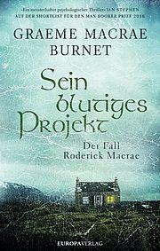 Autor: Burnet, Graeme Macrae, Titel: Sein blutiges Projekt