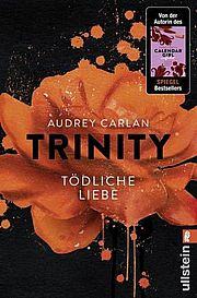 Autor: Carlan, Audrey, Titel: Trinity - Tödliche Liebe