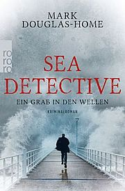 Sea Detective: Ein Grab in den Wellen - Douglas-Home, Mark - Rowohlt