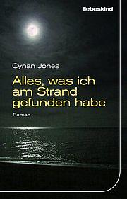Alles, was ich am Strand gefunden habe - Jones, Cynan - Liebeskind