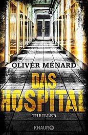 Das Hospital - Ménard, Oliver - Droemer Knaur