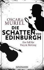 Autor: Muriel, Oscar de, Titel: Die Schatten von Edinburgh