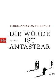 Autor: Schirach, Ferdinand von, Titel: Die Würde ist antastbar