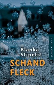 Schandfleck - Stipetic, Blanka - Schruf & Stipetic