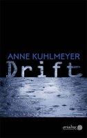 Drift - Kuhlmeyer, Anne - Argument