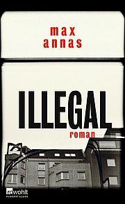 Illegal - Annas, Max - Rowohlt