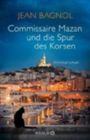 Autor: Bagnol, Jean, Titel: Commissaire Mazan und die Spur des Korsen