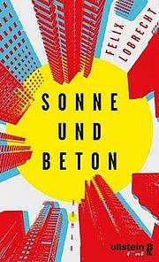 Sonne und Beton - Lobrecht, Felix - Ullstein fünf