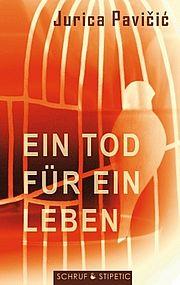 Autor: Pavicic, Jurica, Titel: Ein Tod für ein Leben