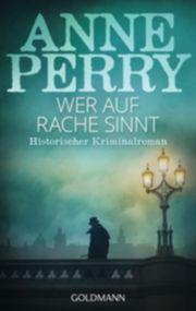 Autor: Perry, Anne, Titel: Wer auf Rache sinnt