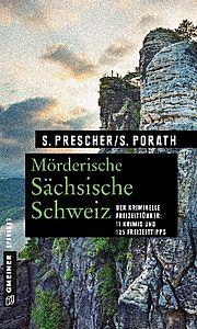 Wer mordet schon in der Sächsischen Schweiz? - Prescher, Sören / Porath, Silke - Gmeiner