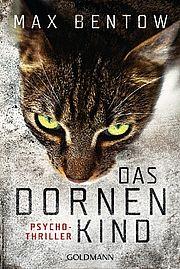 Das Dornenkind - Bentow, Max - Goldmann