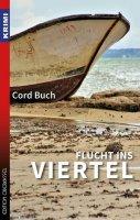 Flucht ins Viertel - Buch, Cord - Edition Oberkassel