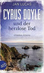 Autor: Lucas, Jan, Titel: Cyrus Doyle und der herzlose Tod