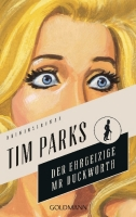 Der ehrgeizige Mr Duckworth - Parks, Tim - Goldmann