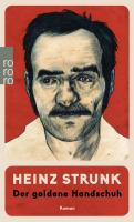 Der Goldene Handschuh - Strunk, Heinz - Rowohlt