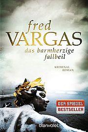 Das barmherzige Fallbeil - Vargas, Fred - Blanvalet