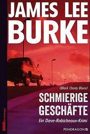 Schmierige Geschäfte - Burke, James Lee - Pendragon